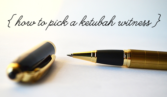 How to pick ketubah witness