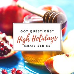 Sign up for our High Holidays email series