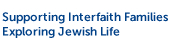 Supporting Interfaith Families Exporing Jewish Life