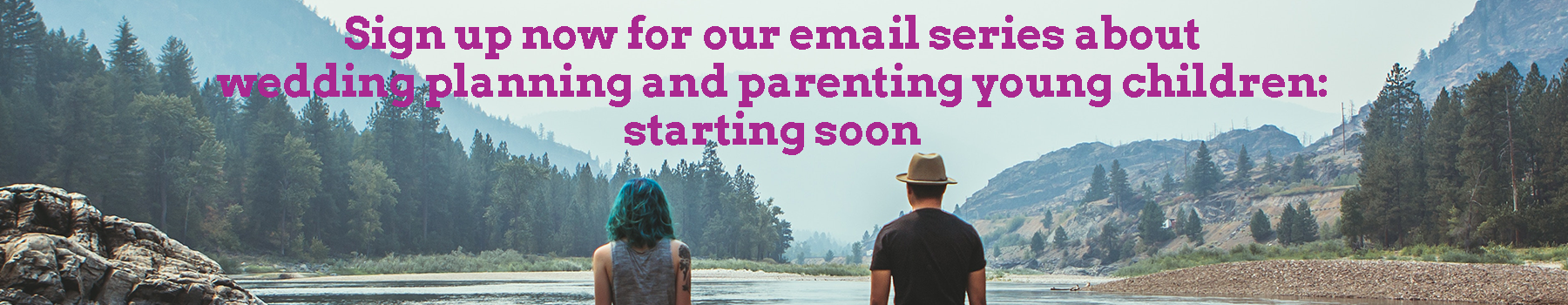 parenting and wedding email series sign up